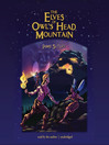 The Elves of Owl's Head Mountain (MP3): Elves of Owl's Head Mountain Series, Book 1